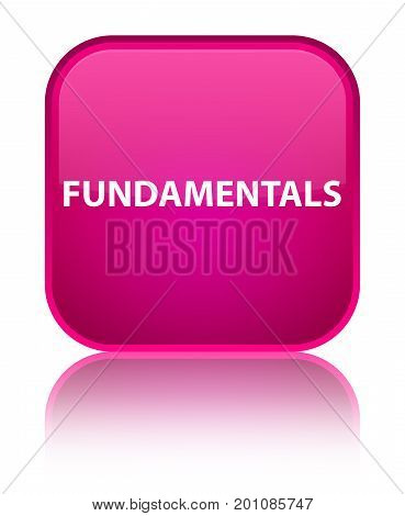 Fundamentals Special Pink Square Button