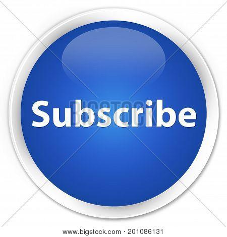 Subscribe Premium Blue Round Button