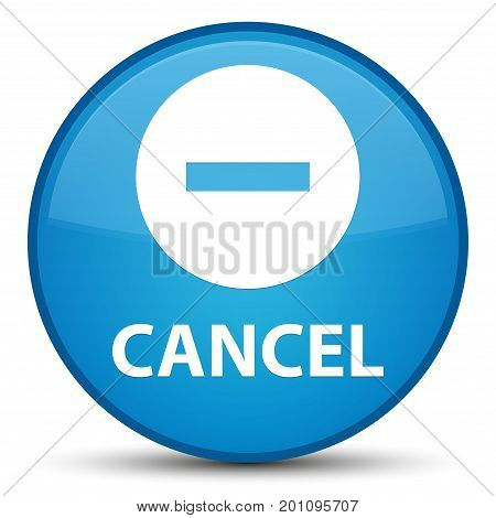 Cancel Special Cyan Blue Round Button