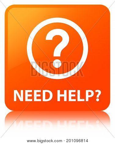 Need Help (question Icon) Orange Square Button