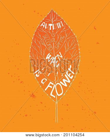Autumn is a second spring when every leaf is a flower. Unique quote lettering. Vector stock illustration with hand drawn saying for season greeting card housewarming poster and motivational banner.