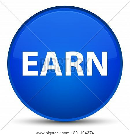 Earn Special Blue Round Button