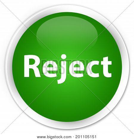 Reject Premium Green Round Button