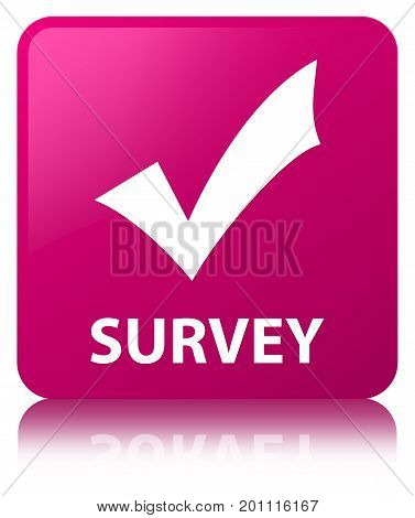 Survey (validate Icon) Pink Square Button