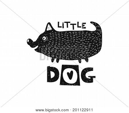 Little dog . Hand drawn style typography poster. Greeting card, print art or home decoration in Scandinavian style. Scandinavian design black and white. Vector illustration
