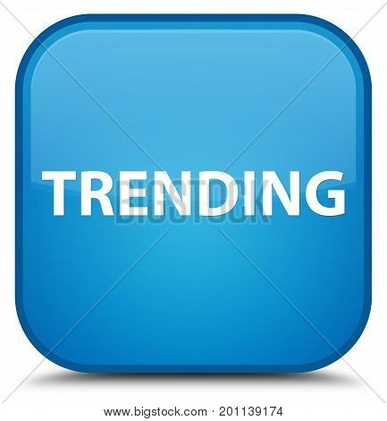 Trending Special Cyan Blue Square Button