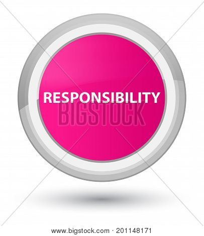 Responsibility Prime Pink Round Button