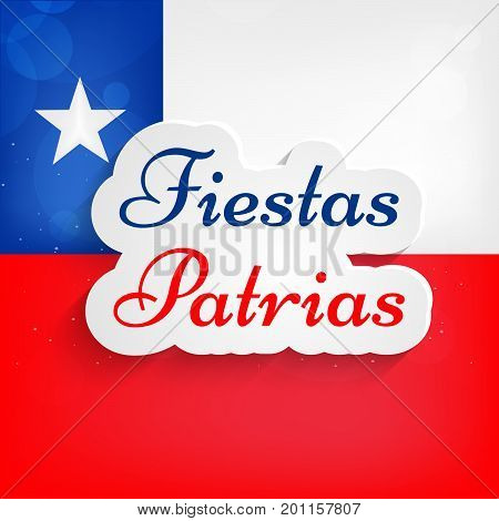 illustration of Fiestas Patrias text on Chile flag background on the occasion of Chile National Holidays. Fiestas Patrias is a Spanish phrase meaning