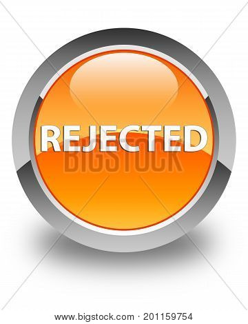 Rejected Glossy Orange Round Button