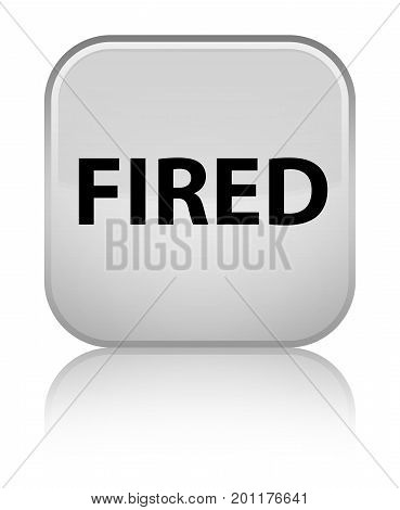 Fired Special White Square Button