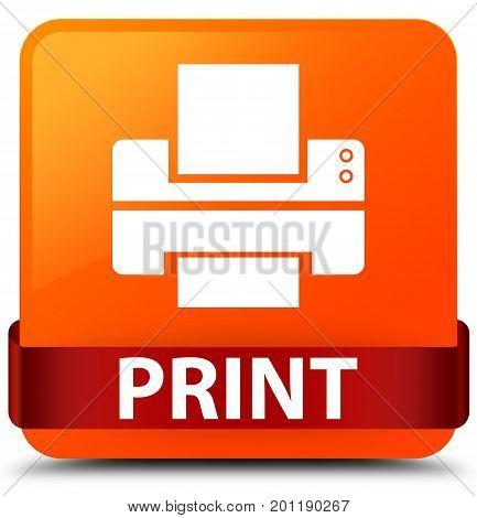 Print (printer Icon) Orange Square Button Red Ribbon In Middle