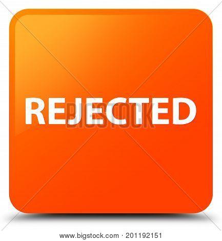 Rejected Orange Square Button