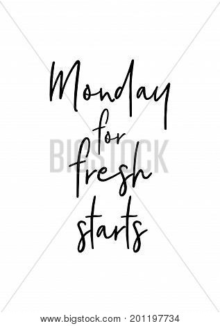 Hand drawn holiday lettering. Ink illustration. Modern brush calligraphy. Isolated on white background. Monday for fresh starts.