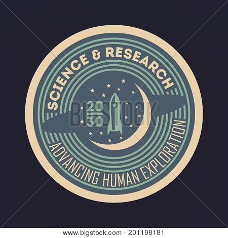 Space science and research vintage isolated label. Scientific odyssey symbol, modern spacecraft flying, planet colonization vector illustration.