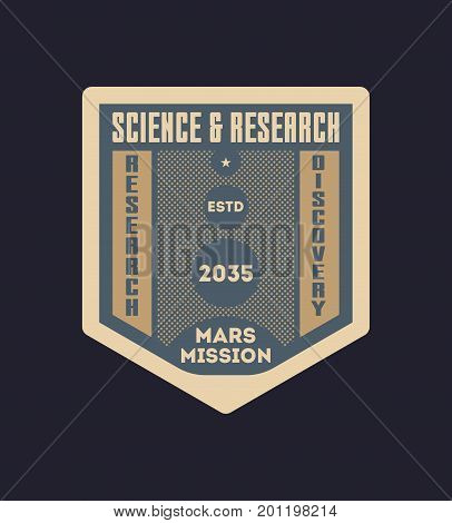 Space research vintage isolated label. Scientific odyssey symbol, modern spacecraft flying, planet colonization vector illustration.