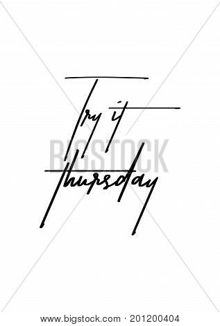 Hand drawn holiday lettering. Ink illustration. Modern brush calligraphy. Isolated on white background. Try it thursday.