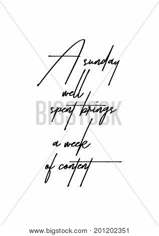 Hand drawn holiday lettering. Ink illustration. Modern brush calligraphy. Isolated on white background. A sunday well spent brings a week of content.
