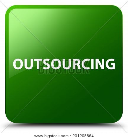 Outsourcing Green Square Button