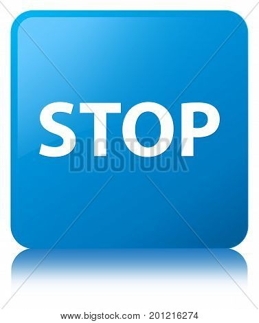 Stop Cyan Blue Square Button