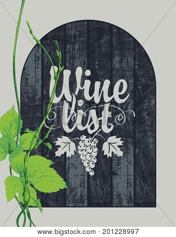 Vector wine list for the wine store or restaurant with a branch of grapes on the background of wooden boards. Drawing chalk on the blackboard