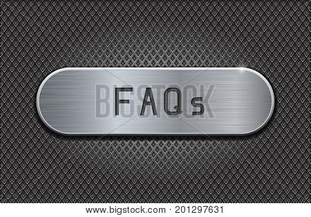 Metal button FAQs. Brushed steel oval plate on iron perforated background. With diamond shape holes. Vector 3d illustration