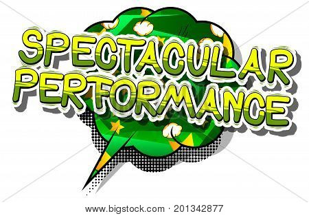 Spectacular Performance - Comic book word on abstract background.