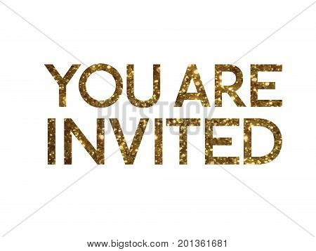 Golden Glitter Isolated Standard Serif Font Word You Are Invited