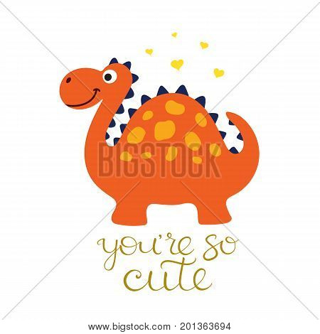 Cute cartoon dino illustration. You are so cute