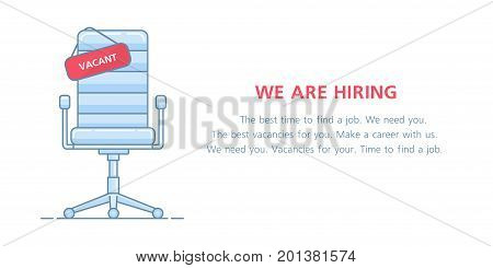 Business hiring and recruiting. Office chair and a sign vacant. Linear vector illustration on white background. Banner with text