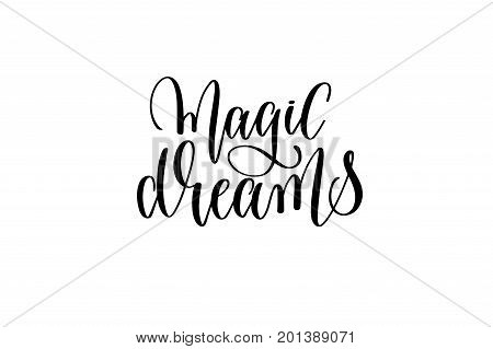 magic dreams - black and white handwritten lettering of unicorn magical positive quote, calligraphy text vector illustration