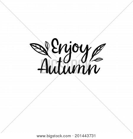 Enjoy Autumn. Modern calligraphy. Autumn greeting card, postcard, poster, banner template. Vector illustration. Handwritten brush text. Isolated on white background.