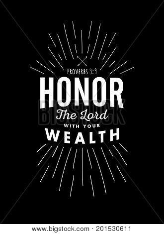 Christian Vector Biblical Emblem from Proverbs, Honor the Lord with your Wealth with light rays in white on rich black background