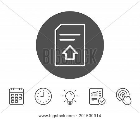 Upload Document line icon. Information File sign. Paper page concept symbol. Report, Clock and Calendar line signs. Light bulb and Click icons. Editable stroke. Vector
