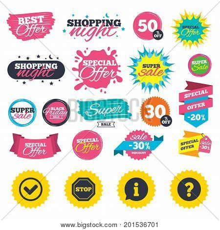 Sale shopping banners. Information icons. Stop prohibition and question FAQ mark signs. Approved check mark symbol. Web badges, splash and stickers. Best offer. Vector