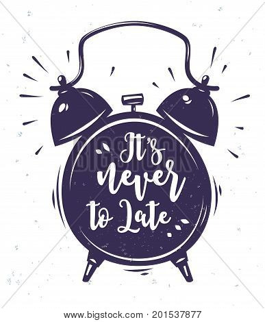 Its never to late. Lettering with clock. Modern calligraphy style set. Vector stock ilustration