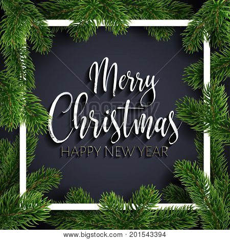 Merry Christmas and happy new year inscription greeting. Black festive background with typography. Christmas tree branches and white square. Calligraphic script. Lettering text. Realistic, style.