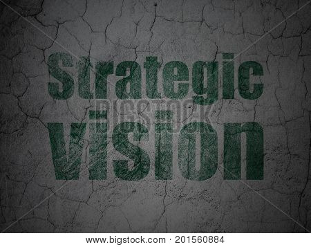 Business concept: Green Strategic Vision on grunge textured concrete wall background