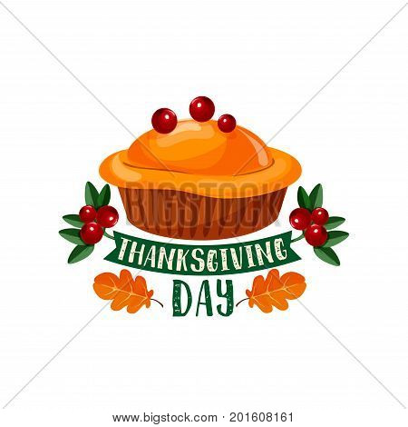 Thanksgiving Day traditional dinner pie symbol. Autumn harvest holiday celebration pumpkin or turkey pie with fall leaf, cranberry fruit and ribbon banner for Thanksgiving greeting card design