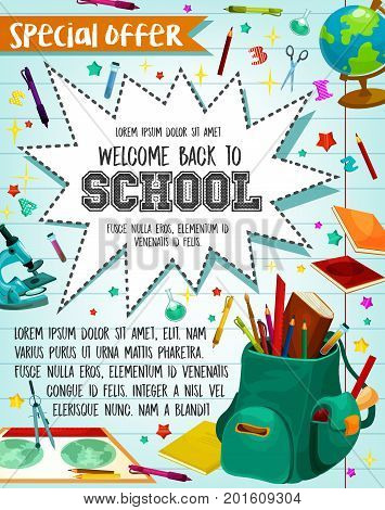 Back to School sale or special promo offer poster for September school season discount. Vector design of school stationery supplies, bag or ruler and geometry globe map, pen or pencil and calculator