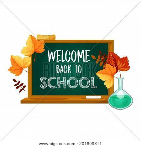 Welcome Back to School poster of school green chalkboard, chemistry lesson chemicl vial beaker and autumn leaves foliage of maple, oak or rowan and chstnut leaf fall. Vector Back to School design