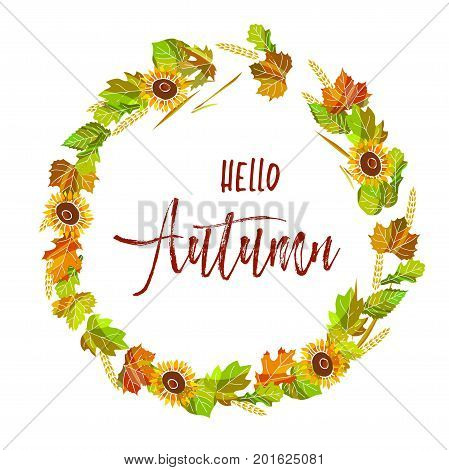 Hello autumn postcard with colorful leaves and sign in italic font in middle of wreath of sunflowers isolated vector illustration on white background. Congratulations with new season on postcard.