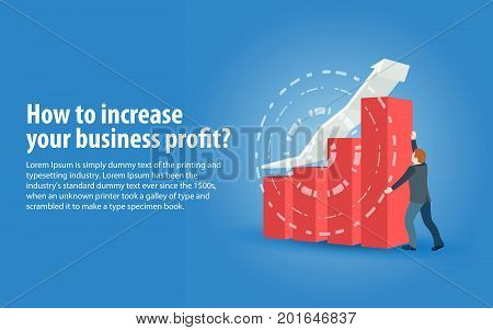 Increase business profits. Banner in a flat 3d style. Sales growth and revenue, business development. A man in a business suit holds an arrow. Objects on a blue background. Vector illustration