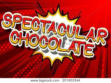 Spectacular Chocolate - Comic book word on abstract background.