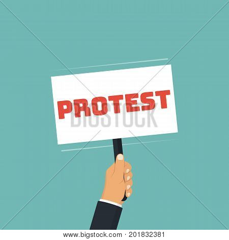 Protest concept. Human holding in hand protesting placard. Symbol of revolution. Crisis situation, political, demonstration. Activist strikes. Vector illustration flat design. Isolated on background.
