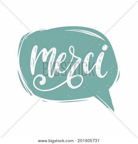 Vector Merci calligraphy, french translation of Thank You phrase. Hand lettering in speech bubble.