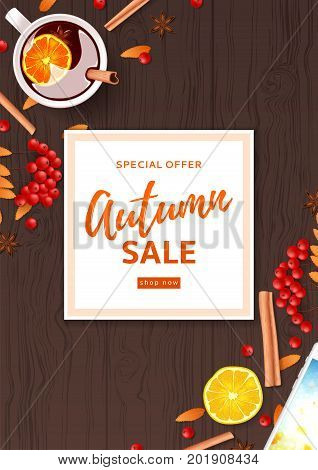Autumn sale flyer divided on layers. Top view on composition with cup of mulled wine, rowan, cinnamon sticks on wooden texture. Vector illustration for shopping sale.