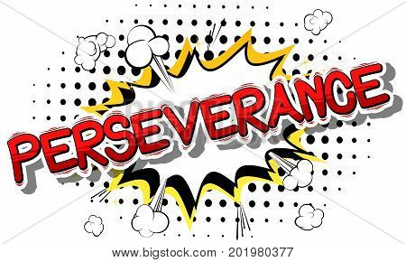 Perseverance - Comic book word on abstract background.