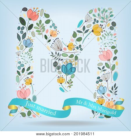 Floral Letter M. Watercolor graceful flowers plants and blurs. Blue ribbon with golden back and white text Just Married Mr and Mrs Marigold. Vector Illustration