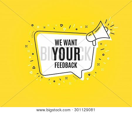 We Want Your Feedback Symbol. Megaphone Banner. Survey Or Customer Opinion Sign. Client Comment. Lou