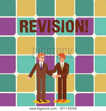 Text sign showing Revision. Conceptual photo action of revising over someone like auditing or accounting Two Businessmen Standing, Smiling and Greeting each other by Handshaking. poster